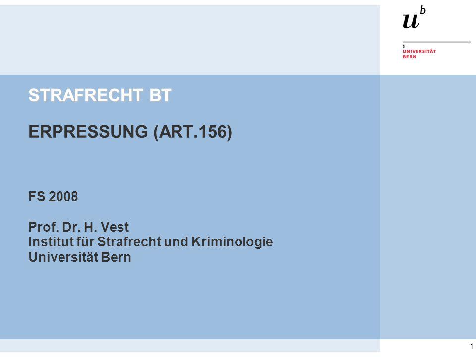 1 STRAFRECHT BT STRAFRECHT BT ERPRESSUNG (ART.156) FS 2008 Prof.