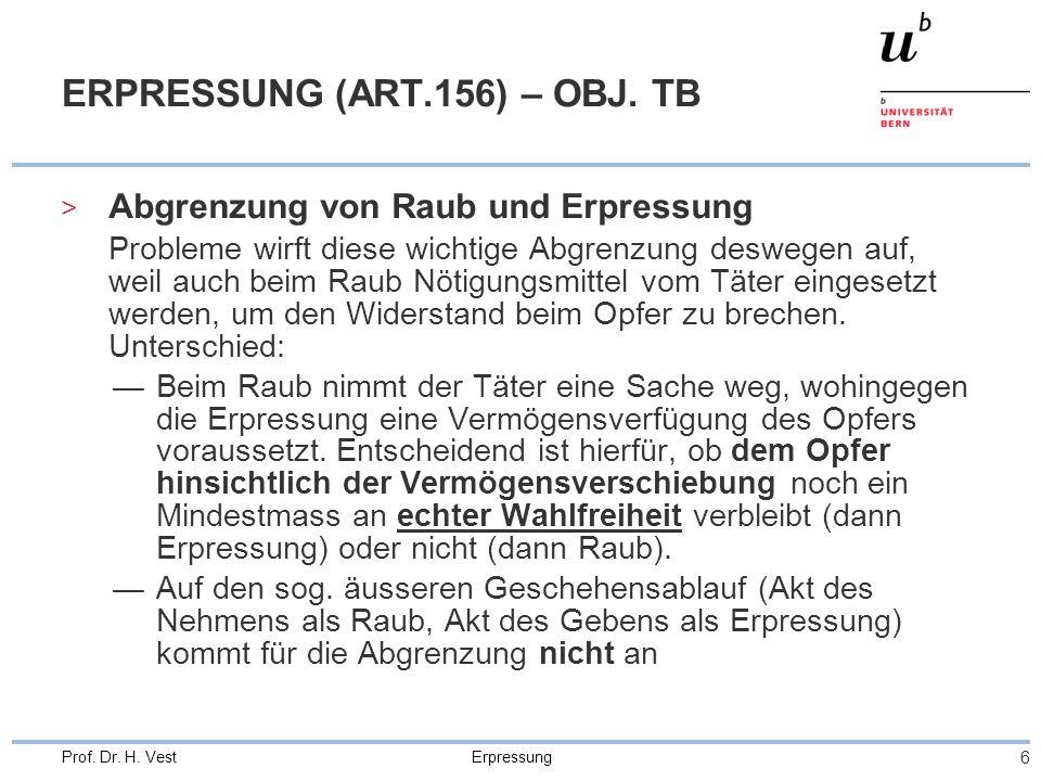 Erpressung 6 Prof. Dr. H. Vest ERPRESSUNG (ART.156) – OBJ.