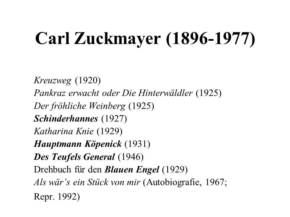 Carl Zuckmayer (1896-1977) Kreuzweg (1920) Pankraz erwacht oder Die Hinterwäldler (1925) Der fröhliche Weinberg (1925) Schinderhannes (1927) Katharina