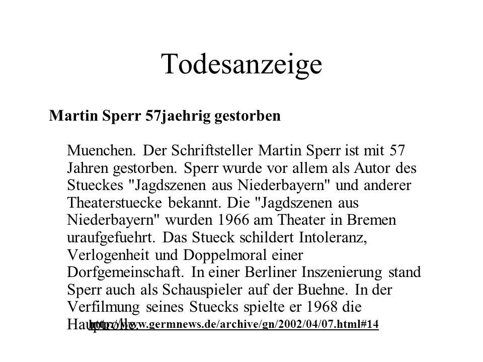 Todesanzeige Martin Sperr 57jaehrig gestorben Muenchen. Der Schriftsteller Martin Sperr ist mit 57 Jahren gestorben. Sperr wurde vor allem als Autor d