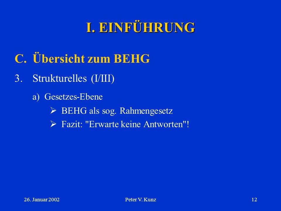 26. Januar 2002Peter V. Kunz11 I. EINFÜHRUNG C.Übersicht zum BEHG 2.Inhaltliches (II/II)  Verhältnis zum Ausland: Art. 37 f. BEHG  Beschwerdeverfahr