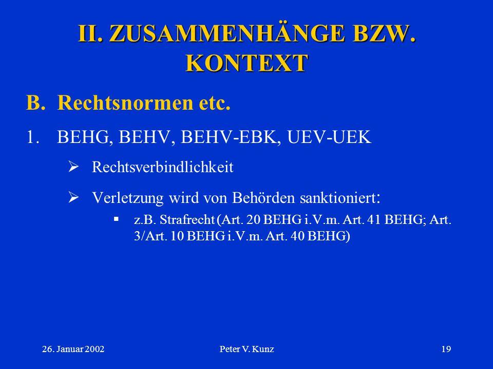 26. Januar 2002Peter V. Kunz18 II. ZUSAMMENHÄNGE BZW. KONTEXT A.Behörden etc. 4.SWX Swiss Exchange (Schweizer Börse)  Verein gemäss Art. 60 ZGB, d.h.