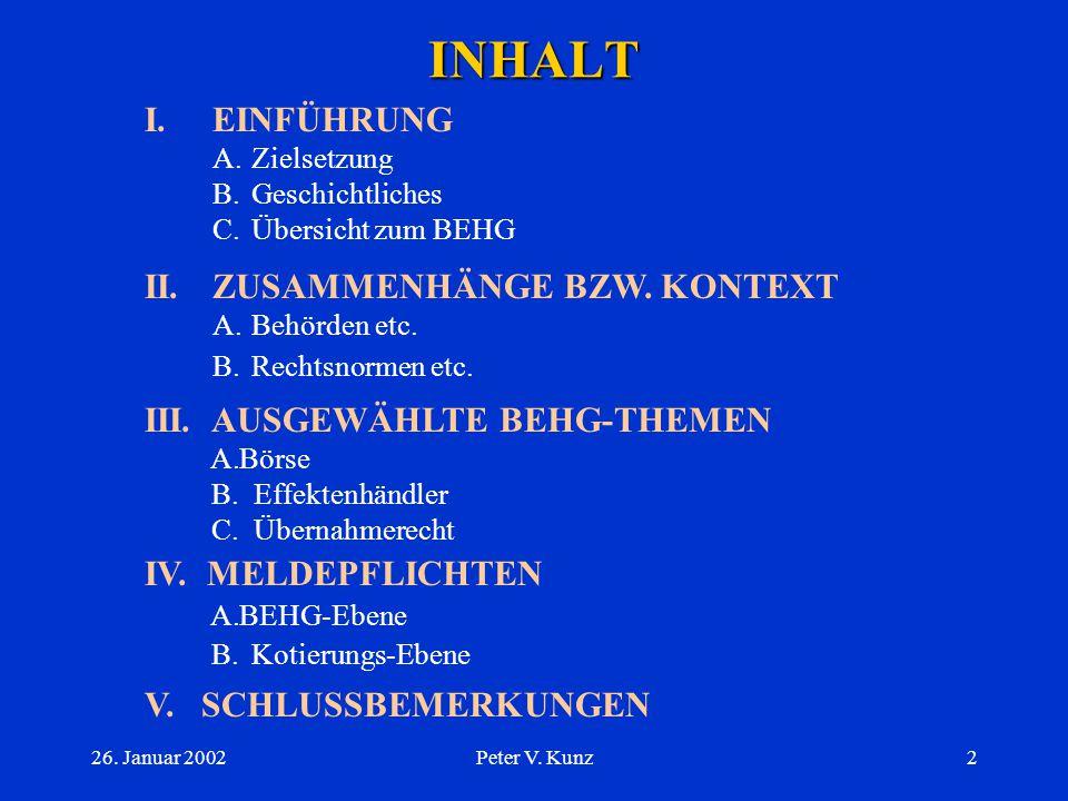 26.Januar 2002Peter V. Kunz22 III. AUSGEWÄHLTE BEHG- THEMEN A.Börse 1.
