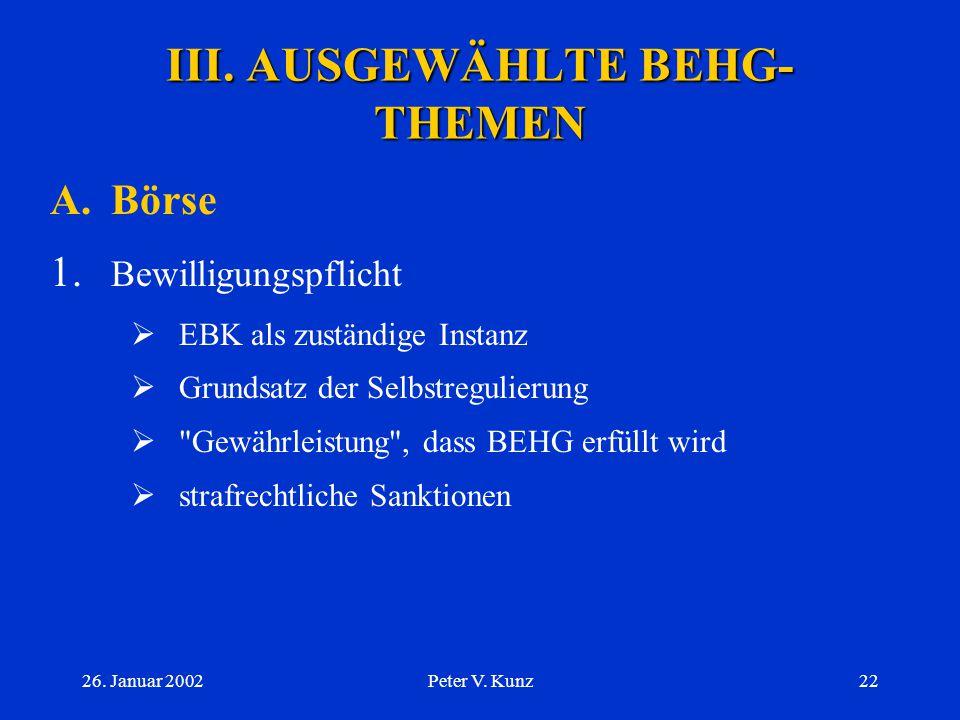 26. Januar 2002Peter V. Kunz21 II. ZUSAMMENHÄNGE BZW. KONTEXT B.Rechtsnormen etc. 3.Beispiel