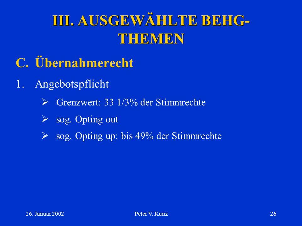26. Januar 2002Peter V. Kunz25 III. AUSGEWÄHLTE BEHG- THEMEN B.Effektenhändler 2.Händler-Kategorien  Art. 10. ff. BEHG i.v.m. Art 2 ff. BEHV  Katego
