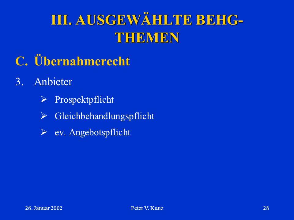 26. Januar 2002Peter V. Kunz27 III. AUSGEWÄHLTE BEHG- THEMEN C.Übernahmerecht 2.Ping Pong bei Art. 22 ff. BEHG 