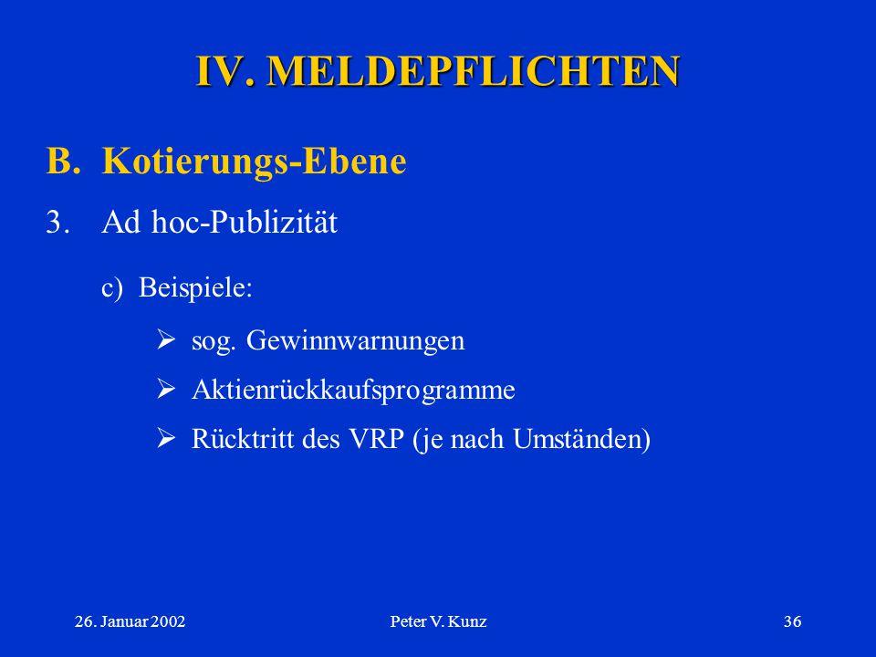 26. Januar 2002Peter V. Kunz35 IV. MELDEPFLICHTEN B.Kotierungs-Ebene 3.Ad hoc-Publizität b)Text von Art. 72 Abs. 1 KR: