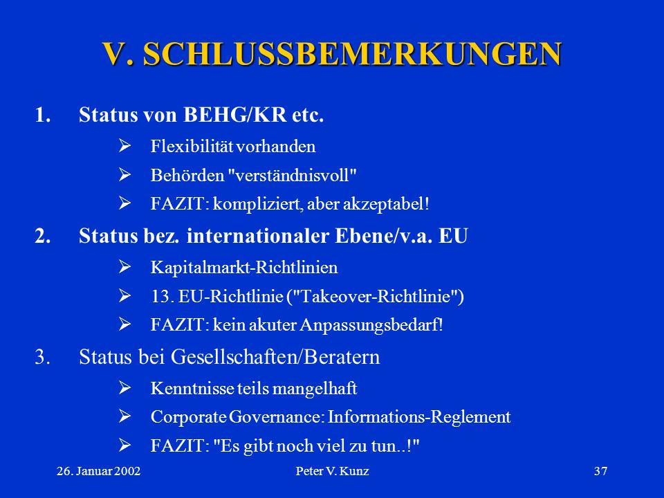 26. Januar 2002Peter V. Kunz36 IV. MELDEPFLICHTEN B.Kotierungs-Ebene 3.Ad hoc-Publizität c) Beispiele:  sog. Gewinnwarnungen  Aktienrückkaufsprogram