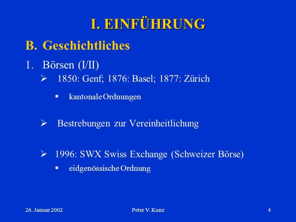 26.Januar 2002Peter V. Kunz14 I.