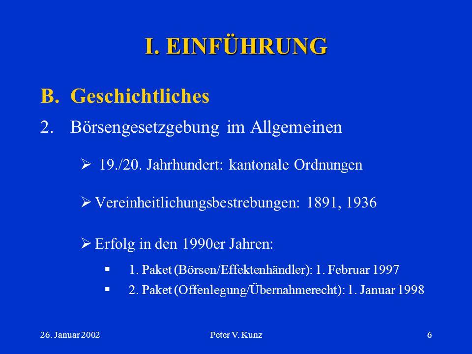 26. Januar 2002Peter V. Kunz5 B.Geschichtliches 1.Börsen (II/II) 