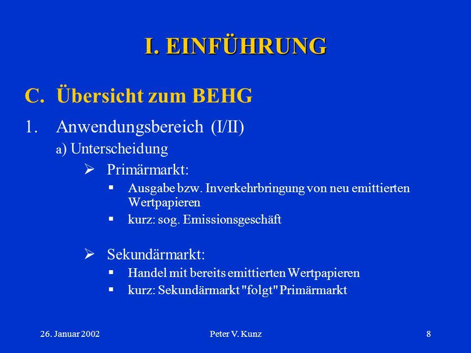 26. Januar 2002Peter V. Kunz7 I. EINFÜHRUNG B.Geschichtliches 3.Übernahmerecht im Besonderen  Schweizerischer Übernahmekodex:  Vereinigung Schweizer