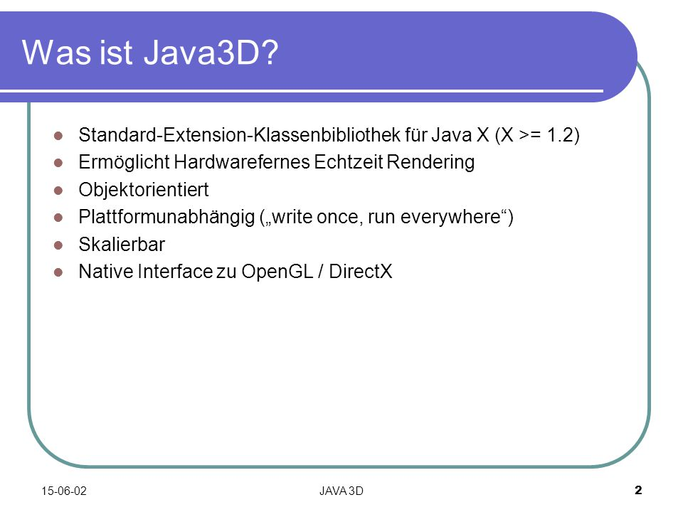 15-06-02JAVA 3D2 Was ist Java3D.