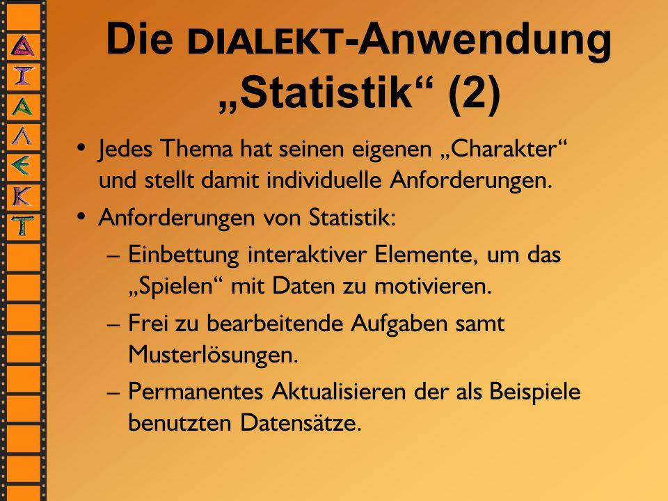 """Die DIALEKT -Anwendung """"Statistik"""" (2) Jedes Thema hat seinen eigenen """"Charakter"""" und stellt damit individuelle Anforderungen. Anforderungen von Stati"""