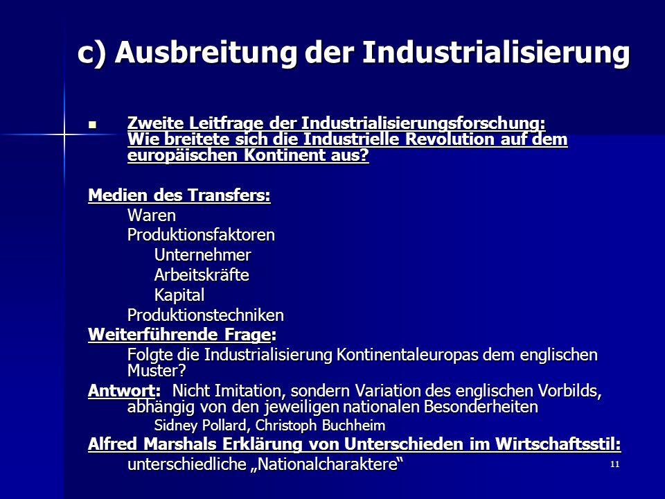 11 c) Ausbreitung der Industrialisierung Zweite Leitfrage der Industrialisierungsforschung: Wie breitete sich die Industrielle Revolution auf dem euro