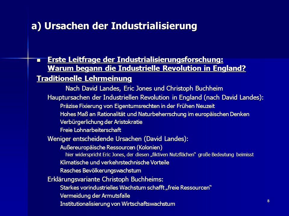 8 a) Ursachen der Industrialisierung Erste Leitfrage der Industrialisierungsforschung: Warum begann die Industrielle Revolution in England? Erste Leit