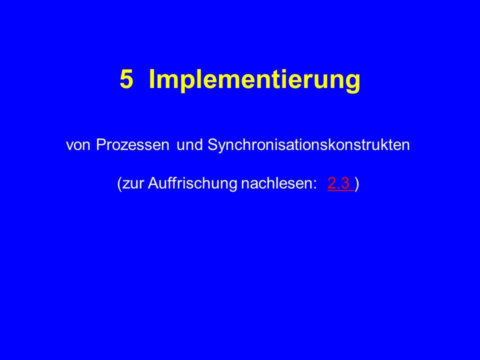 """5.2.2 Prozesse/Threads als Koroutinen Ansatz:  Prozeß wird durch Koroutine simuliert;  Blockieren nicht als aktives Warten, sondern als exchange jump zu anderer Koroutine: """"Prozeßwechsel , """"Prozeßumschaltung"""