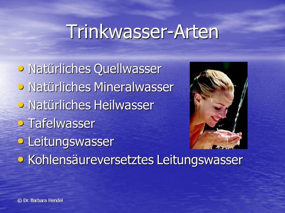 Trinkwasser-Arten Natürliches Quellwasser Natürliches Quellwasser Natürliches Mineralwasser Natürliches Mineralwasser Natürliches Heilwasser Natürlich