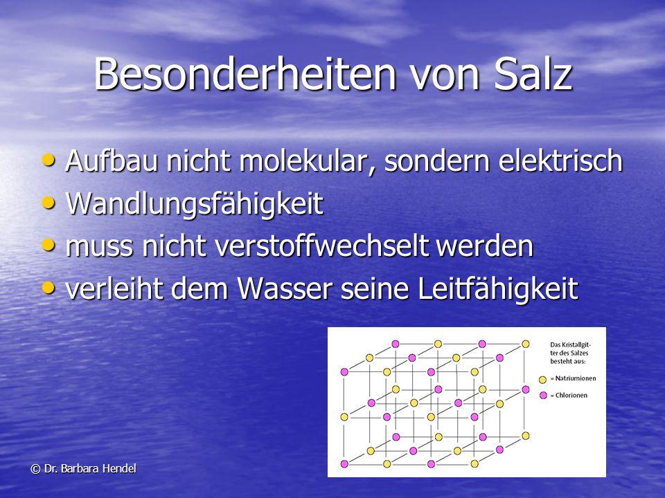 Besonderheiten von Salz Aufbau nicht molekular, sondern elektrisch Aufbau nicht molekular, sondern elektrisch Wandlungsfähigkeit Wandlungsfähigkeit mu
