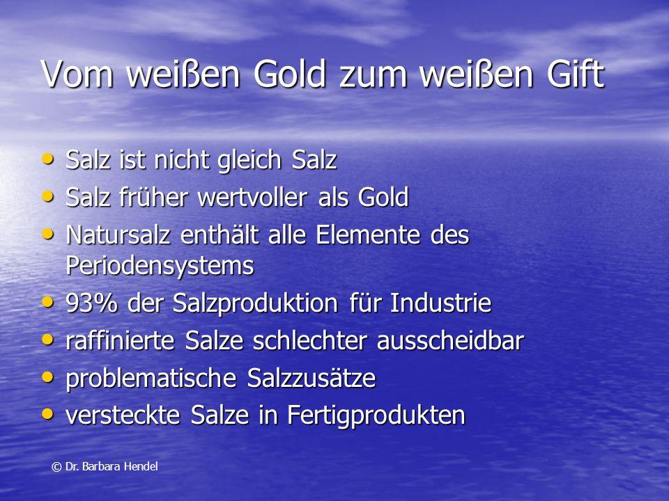 Vom weißen Gold zum weißen Gift Salz ist nicht gleich Salz Salz ist nicht gleich Salz Salz früher wertvoller als Gold Salz früher wertvoller als Gold