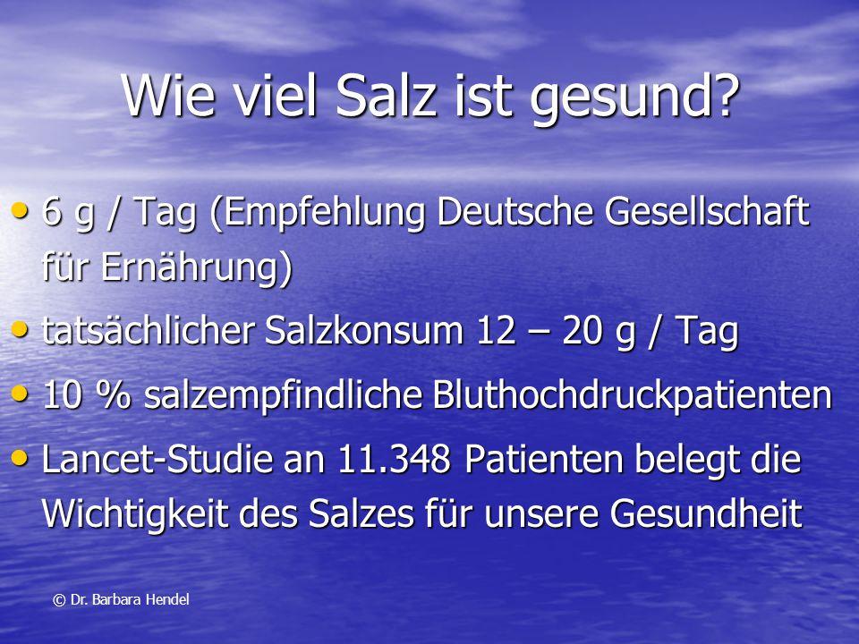 Wie viel Salz ist gesund? 6 g / Tag (Empfehlung Deutsche Gesellschaft für Ernährung) 6 g / Tag (Empfehlung Deutsche Gesellschaft für Ernährung) tatsäc