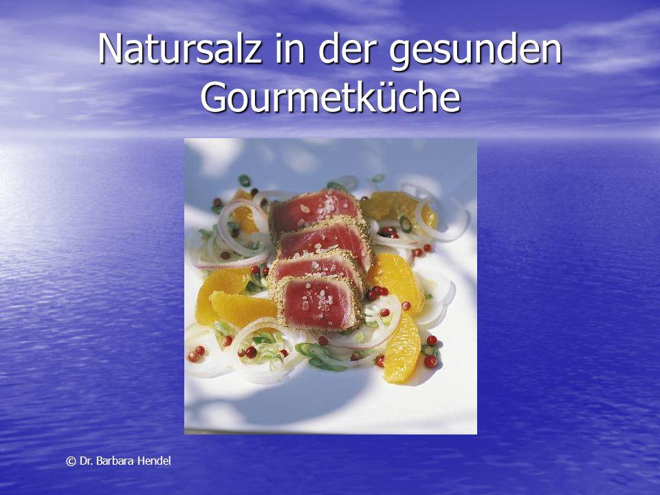 Natursalz in der gesunden Gourmetküche © Dr. Barbara Hendel