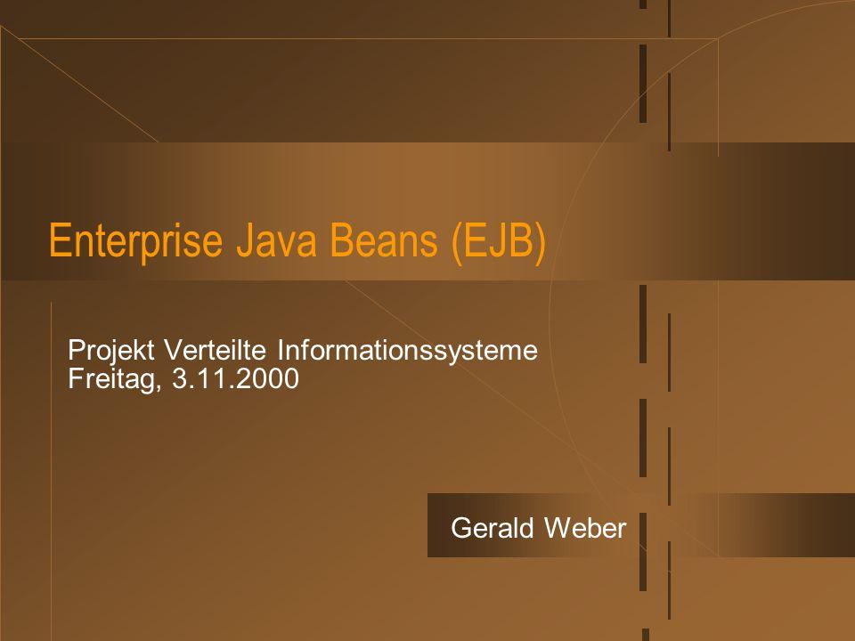 Gerald Weber - EJB 32 Persistenz: Alternativen bei EJB Bean Managed  Datenzugriff muß programmiert werden  Routinen: find, load, store, remove, create Container Managed  Datenzugriff wird vom Container beim Deployment erzeugt  Automatisches Mapping auf die Datenbank.