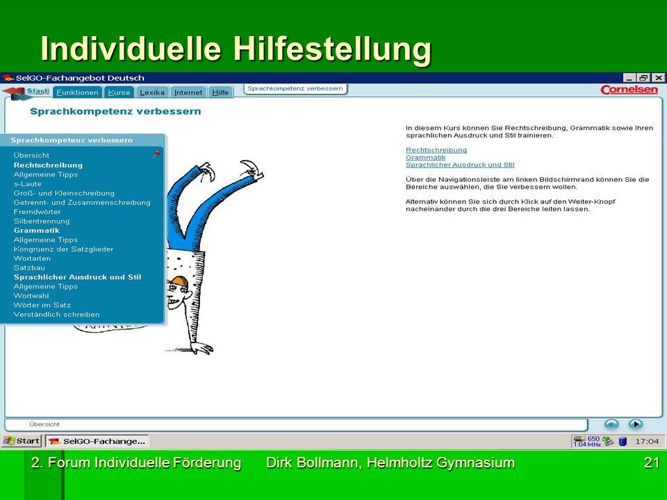 2. Forum Individuelle Förderung Dirk Bollmann, Helmholtz Gymnasium21 Individuelle Hilfestellung