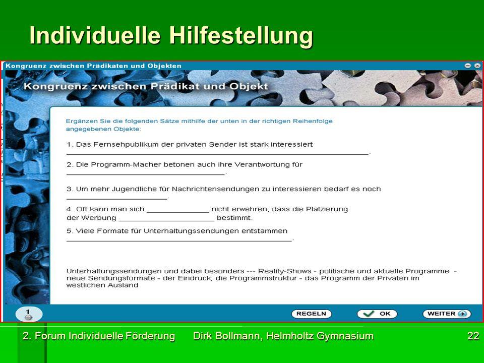 2. Forum Individuelle Förderung Dirk Bollmann, Helmholtz Gymnasium22 Individuelle Hilfestellung