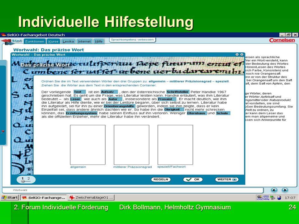 2. Forum Individuelle Förderung Dirk Bollmann, Helmholtz Gymnasium24 Individuelle Hilfestellung
