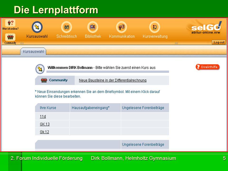 2. Forum Individuelle Förderung Dirk Bollmann, Helmholtz Gymnasium6 Die Lernplattform