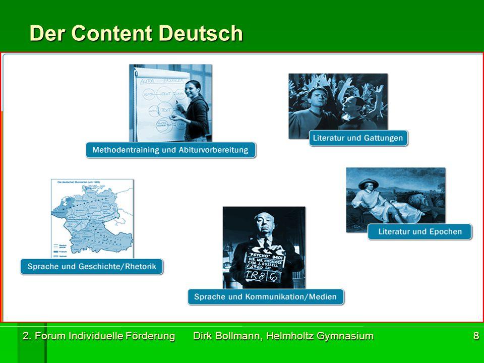 2. Forum Individuelle Förderung Dirk Bollmann, Helmholtz Gymnasium8 Der Content Deutsch