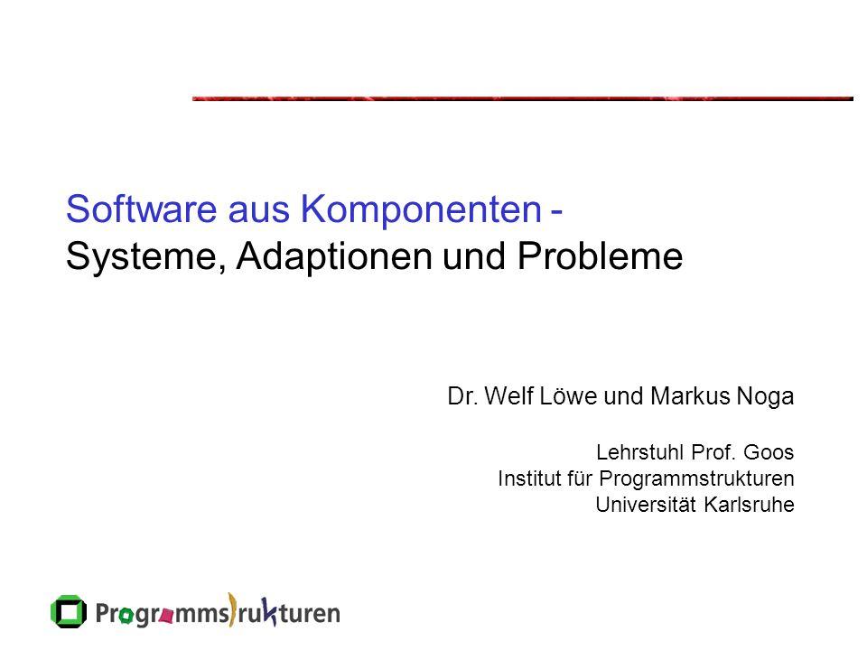 Software aus Komponenten - Systeme, Adaptionen und Probleme Dr.