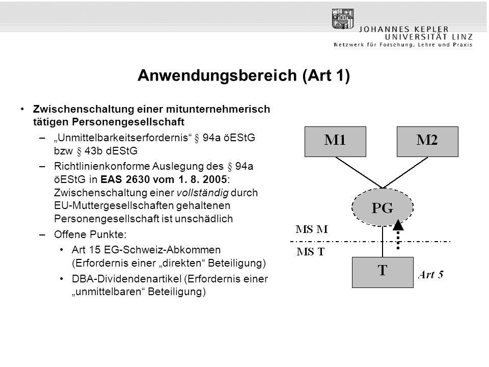 """Anwendungsbereich (Art 1) Zwischenschaltung einer mitunternehmerisch tätigen Personengesellschaft –""""Unmittelbarkeitserfordernis § 94a öEStG bzw § 43b dEStG –Richtlinienkonforme Auslegung des § 94a öEStG in EAS 2630 vom 1."""