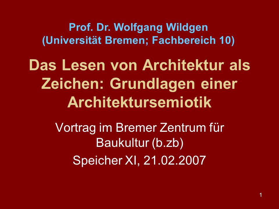 1 Das Lesen von Architektur als Zeichen: Grundlagen einer Architektursemiotik Vortrag im Bremer Zentrum für Baukultur (b.zb) Speicher XI, 21.02.2007 P