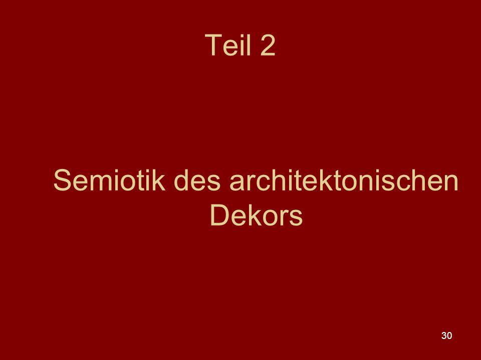 30 Teil 2 Semiotik des architektonischen Dekors