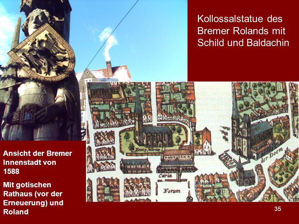 35 Kollossalstatue des Bremer Rolands mit Schild und Baldachin Ansicht der Bremer Innenstadt von 1588 Mit gotischen Rathaus (vor der Erneuerung) und R