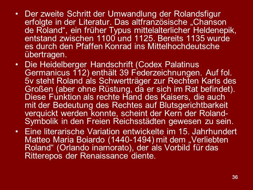 """36 Der zweite Schritt der Umwandlung der Rolandsfigur erfolgte in der Literatur. Das altfranzösische """"Chanson de Roland"""", ein früher Typus mittelalter"""
