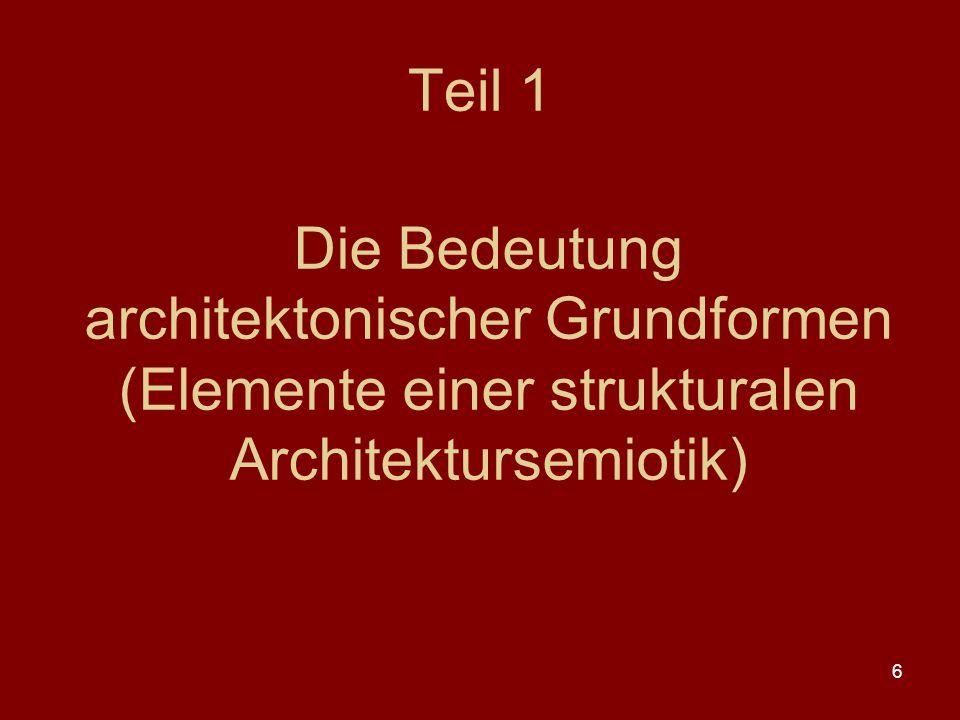 6 Teil 1 Die Bedeutung architektonischer Grundformen (Elemente einer strukturalen Architektursemiotik)