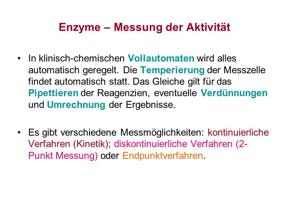 Enzyme – Messung der Aktivität In klinisch-chemischen Vollautomaten wird alles automatisch geregelt. Die Temperierung der Messzelle findet automatisch