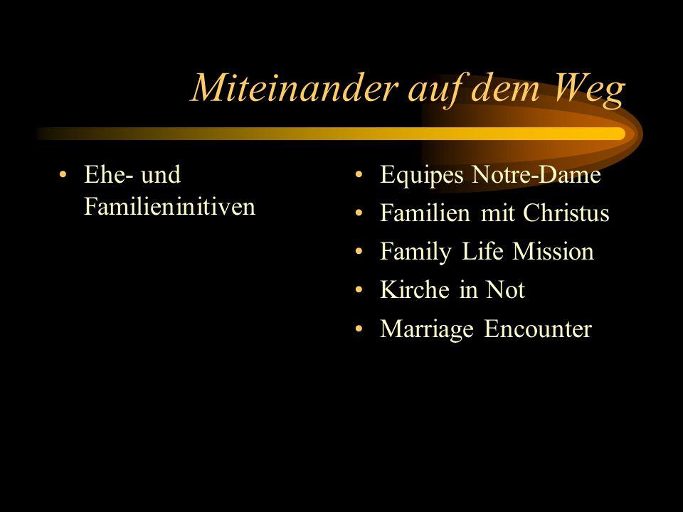 Miteinander auf dem Weg Ehe- und Familieninitiven Equipes Notre-Dame Familien mit Christus Family Life Mission Kirche in Not Marriage Encounter