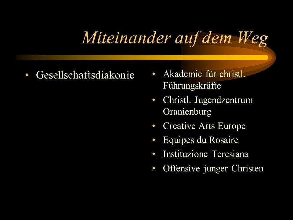 Miteinander auf dem Weg Gesellschaftsdiakonie Akademie für christl. Führungskräfte Christl. Jugendzentrum Oranienburg Creative Arts Europe Equipes du