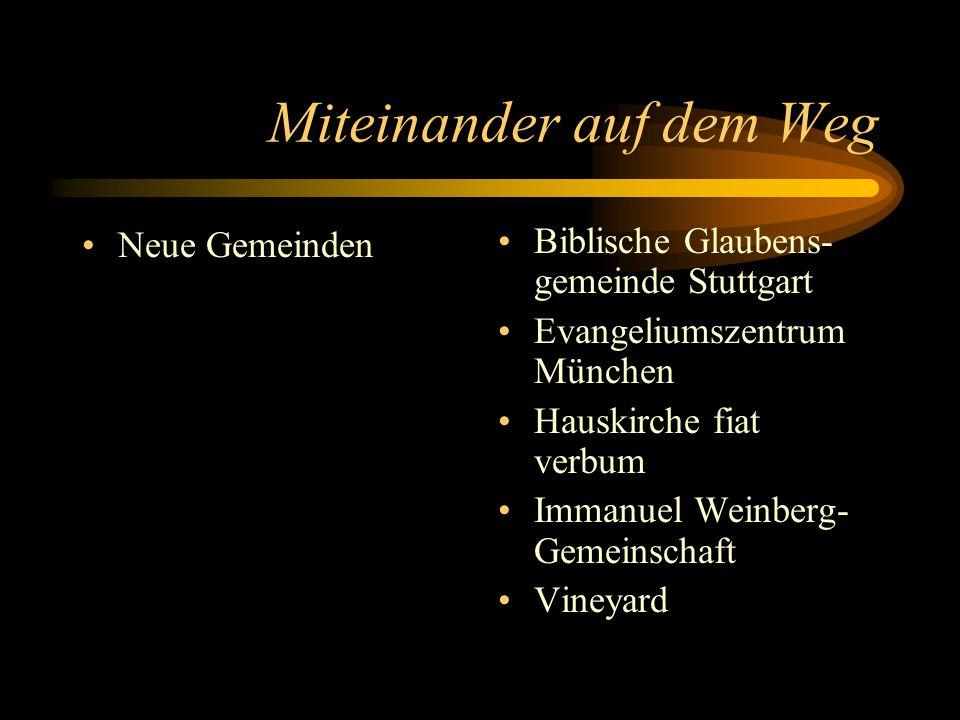 Miteinander auf dem Weg Neue Gemeinden Biblische Glaubens- gemeinde Stuttgart Evangeliumszentrum München Hauskirche fiat verbum Immanuel Weinberg- Gem