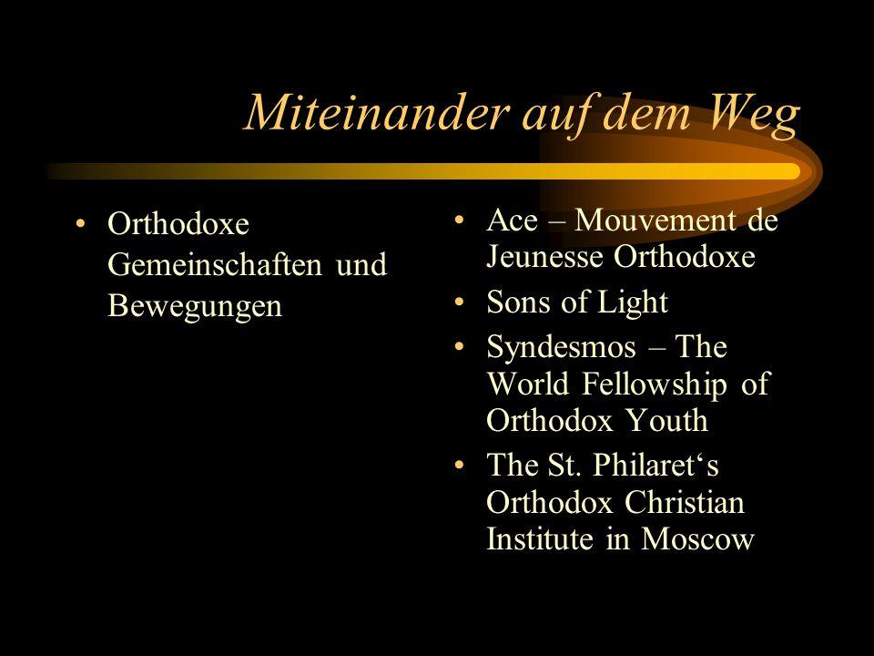 Miteinander auf dem Weg Orthodoxe Gemeinschaften und Bewegungen Ace – Mouvement de Jeunesse Orthodoxe Sons of Light Syndesmos – The World Fellowship o