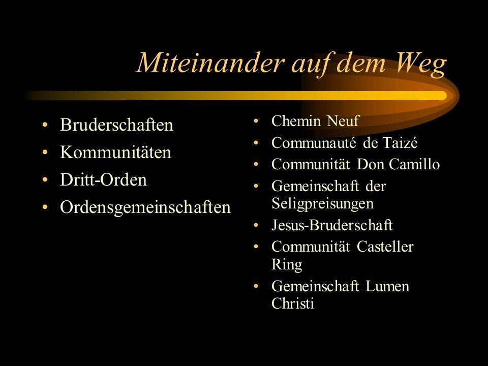 Miteinander auf dem Weg Bruderschaften Kommunitäten Dritt-Orden Ordensgemeinschaften Chemin Neuf Communauté de Taizé Communität Don Camillo Gemeinscha