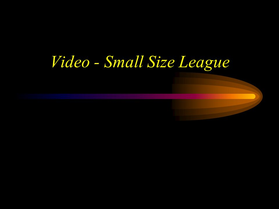 Video - Small Size League