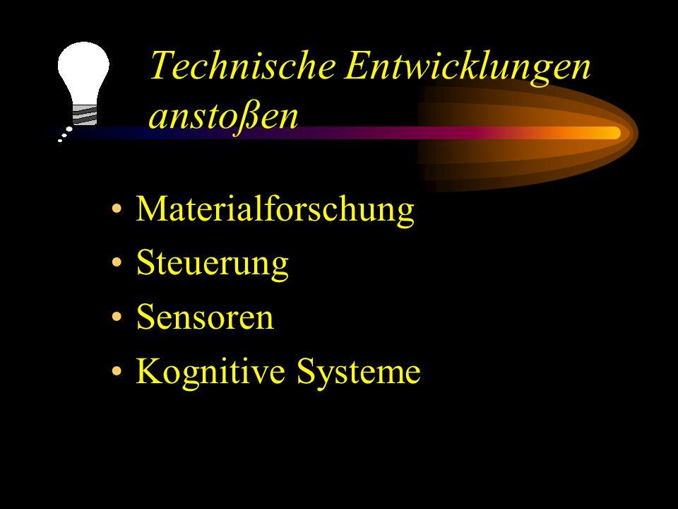 Technische Entwicklungen anstoßen Materialforschung Steuerung Sensoren Kognitive Systeme
