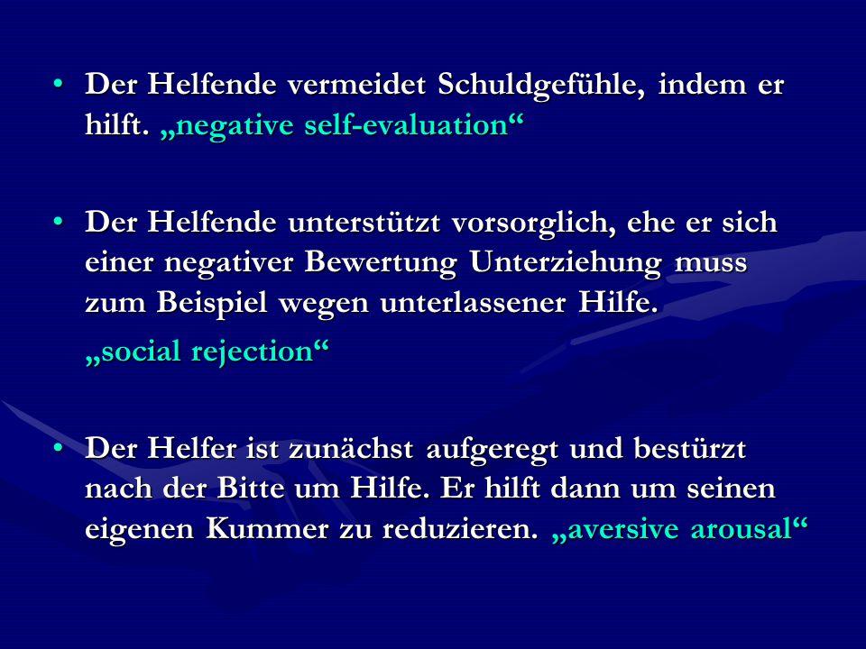 """Der Helfende vermeidet Schuldgefühle, indem er hilft. """"negative self-evaluation""""Der Helfende vermeidet Schuldgefühle, indem er hilft. """"negative self-e"""
