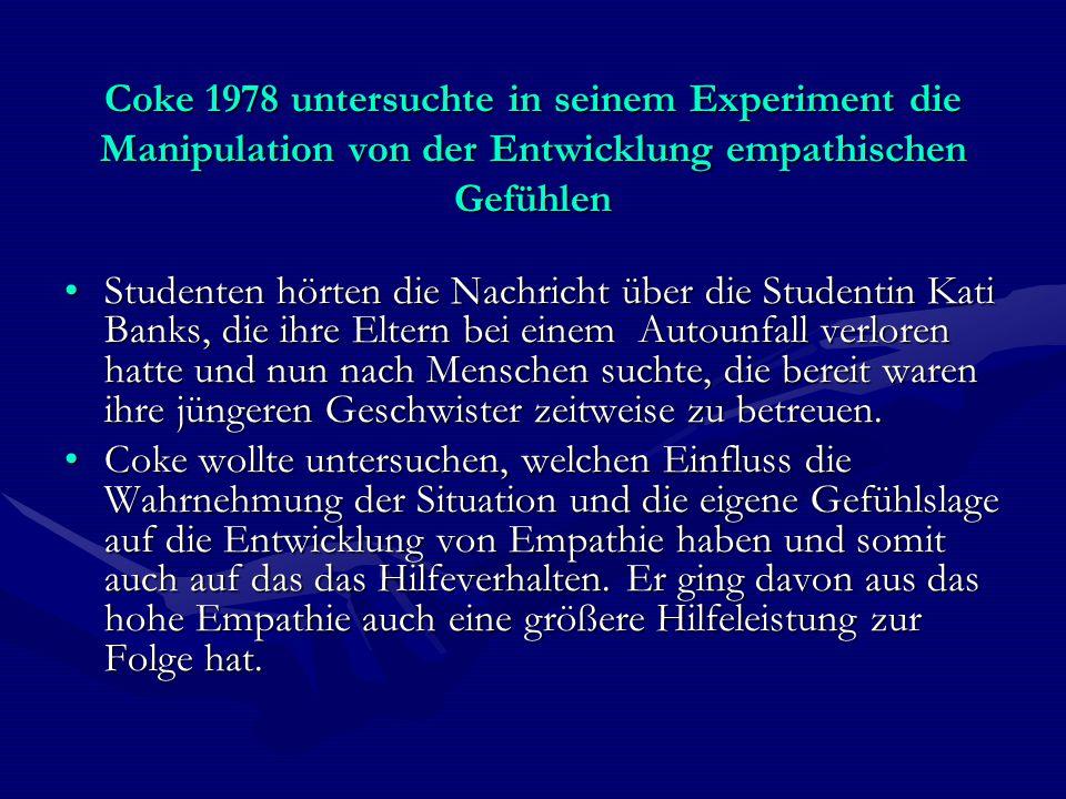 Coke 1978 untersuchte in seinem Experiment die Manipulation von der Entwicklung empathischen Gefühlen Studenten hörten die Nachricht über die Studenti