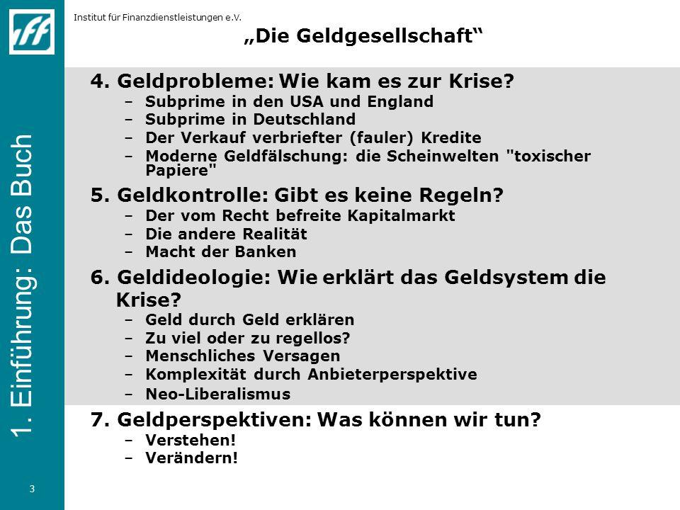 """Institut für Finanzdienstleistungen e.V. 3 """"Die Geldgesellschaft 4."""
