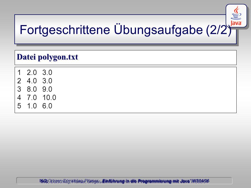"""IKG Gröger, Dörschlag, Plümer, """"Einführung in die Programmierung mit Java WS04/05 Dörschlag IKG; Dörschlag, Plümer, Gröger; Einführung in die Programmierung mit Java WS03/04 Fortgeschrittene Übungsaufgabe (2/2) Datei polygon.txt 1 2.0 3.0 2 4.0 3.0 3 8.0 9.0 4 7.0 10.0 5 1.0 6.0"""